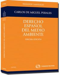 (3ª Ed. )  Derecho Español Del Medio Ambiente - Carlos De Miguel Perales