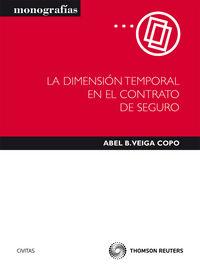 La dimension temporal en el contrato de seguro - Abel B. Veiga Copo