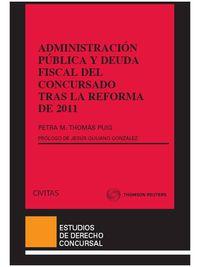 Administracion Publica Y Deuda Fiscal Del Concursado Tras La Reforma - Petra M. Thomas Puig