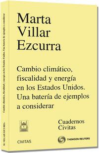 Cambio Climatico, Fiscalidad Y Energia En Los Estados Unidos - Marta Villar Ezcurra