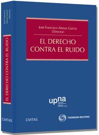 Derecho Contra El Ruido - Jose Francisco Alenza Garcia