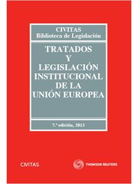 (7ª Ed) Tratados Y Legislacion Institucional De La Union Europea - Aa. Vv.