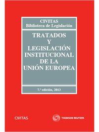 (7ª ED) TRATADOS Y LEGISLACION INSTITUCIONAL DE LA UNION EUROPEA