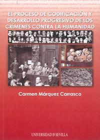 El proceso de codificacion y desarrollo progresivo de los crimenes contra la humanidad - Carmen Marquez Carrasco