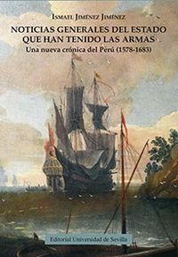 Noticias Generales Del Estado Que Han Tenido Las Armas - Una Nueva Cronica Del Peru (1578-1683) - Ismael Jimenez Jimenez