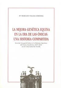 MEJORA GENETICA EQUINA EN LA ERA DE LAS OMICAS, LA - UNA HISTORIA COMPARTIDA