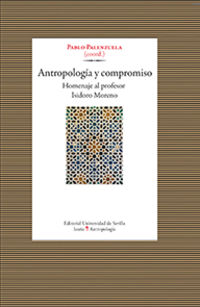 Antropologia Y Compromiso - Homenaje Al Profesor Isidoro Moreno - Pablo Palenzuela / Alessandra Olivi