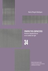 PROYECTOS EXPUESTOS - PRACTICAS ARQUITECTONICAS EN EL CAMBIO DE SIGLO