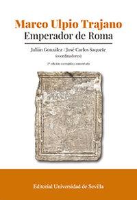 Marco Ulpio Trajano - Emperador De Roma - Julian Gonzalez / Jose Carlos Saquete / [ET AL. ]