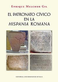 El patronato civico en la hispania romana - Enrique Melchor Gil