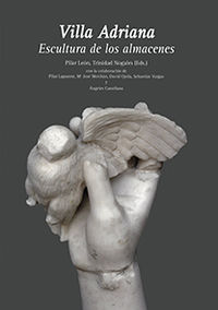 Villa Adriana - Escultura De Los Almacenes - Pilar Leon Alonso / Trinidad Nogales / [ET AL. ]
