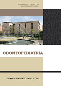 Odontopediatria - Asuncion Mendoza Mendoza / Beatriz Solano Mendoza