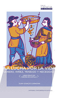LUCHA POR LA VIDA, LA - GENERO, NIÑEZ, TRABAJO Y NECESIDAD (LARGO SIGLO XVII, CORONA DE CASTILLA)