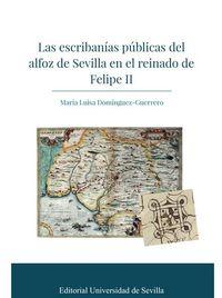 ESCRIBANIAS PUBLICAS DEL ALFOZ DE SEVILLA EN EL REINADO DE FELIPE II, LAS