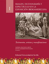 IMAGEN, ESCENOGRAFIA Y ESPECTACULO EN LA EXPOSICION IBEROAMERICANA - TESTIMONIOS, ARTISTAS Y MANIFESTACIONES