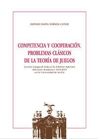 COMPETENCIA Y COOPERACION - PROBLEMAS CLASICOS DE LA TEORIA DE JUEGOS
