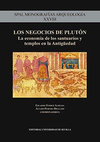 NEGOCIOS DE PLUTON, LOS - LA ECONOMIA DE LOS SANTUARIOS Y TEMPLOS EN LA ANTIGUEDAD