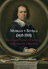MURILLO Y SEVILLA (1618-2018) - CONFERENCIAS EN LA FACULTAD DE GEOGRAFIA E HISTORIA
