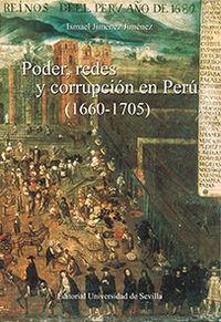 Poder, Redes Y Corrupcion En Peru (1660-1705) - Ismael Jimenez Jimenez