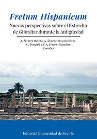 Fretum Hispanicum - Nuevas Perspectivas Sobre El Estrecho De Gibraltar Durante La Antig - Anthony Alvare Melero (coord. ) / Alfonso Alvarez-Ossorio Rivas (coord. ) / [ET AL. ]