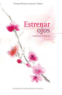 ESTRENAR OJOS (ANTOLOGIA DE HAIKUS)