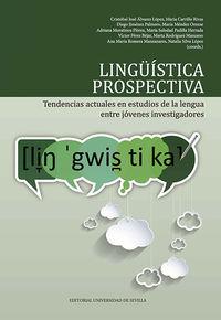 LINGUISTICA PROSPECTIVA - TENDENCIAS ACTUALES EN ESTUDIOS DE LA LENGUA ENTRE JOVENES INVESTIGADORES