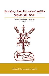 IGLESIA Y ESCRITURA EN CASTILLA - SIGLOS XII-XVII