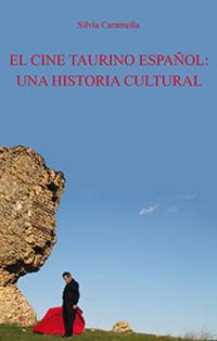CINE TAURINO ESPAÑOL, EL - UNA HISTORIA CULTURAL