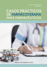 CASOS PRACTICOS DE FARMACOTERAPIA PARA FARMACEUTICOS