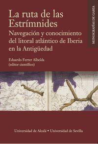 RUTA DE LAS ESTRIMNIDES, LA - NAVEGACION Y CONOCIMIENTO DEL LITORAL ATLANTICO DE IBERIA EN LA ANTIGUEDAD