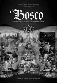BOSCO, EL - LOS ENIGMAS DE SU OBRA Y DE SU PERSONALIDAD