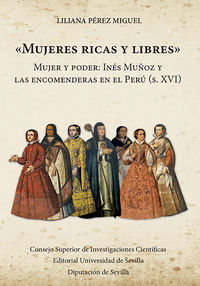 MUJERES RICAS Y LIBRES - MUJER Y PODER: INES MUÑOZ Y LAS ENCOMENDERAS EN EL PERU (S. XVI)