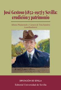 JOSE GESTOSO (1852-1917) Y SEVILLA: ERUDICCION Y PATRIMONIO