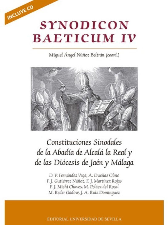 SYNODICON BAETICUM IV - CONSTITUCIONES SINODALES DE LA ABADIA DE ALCALA LA REAL Y DELAS DIOCESIS DE JAEN Y MALAGA