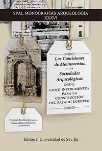 LAS COMISIONES DE MONUMENTOS Y LAS SOCIEDADES ARQUEOLOGICAS COMO INSTRUMENTOS PARA LA CONSTRUCCION DEL PASADO EUROPEO