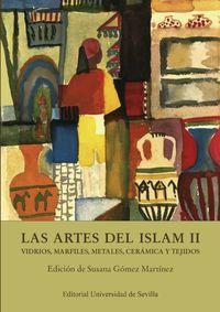 ARTES DEL ISLAM, LAS II - VIDRIOS, MARFILES, METALES, CERAMICA Y TEJIDOS