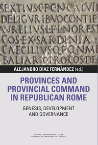 PROVINCES AND PROVINCIAL COMMAND IN REPUBLICAN ROME - GENESIS, DEVELOPMENT AND GOVERNANCE