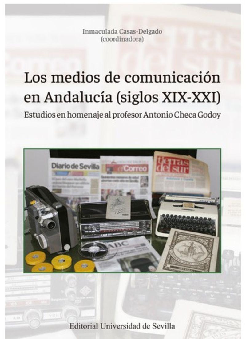 LOS MEDIOS DE COMUNICACION EN ANDALUCIA (SIGLOS XIX-XXI)