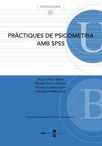 Practiques De Psicometria Amb Spss - Juana Gomez Benito / [ET AL. ]