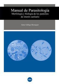 MANUAL DE PARASITOLOGIA - MORFOLOGIA Y BIOLOGIA DE PARASITOS