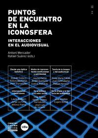 PUNTOS DE ENCUENTRO EN LA ICONOSFERA - INTERACCIONES EN EL AUDIOVISUAL