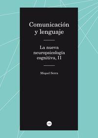 COMUNICACION Y LENGUAJE - LA NUEVA NEUROPSICOLOGIA COGNITIVA II