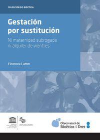 Gestacion Por Sustitucion - Ni Maternidad Subrogada Ni Alquiler De Vientres - Eleonora Lamm