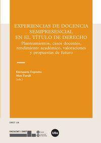 Experiencias De Docencia Semipresencial En El Titulo De Derecho - Enriqueta Exposito Gomez / Max Turull Rubinat