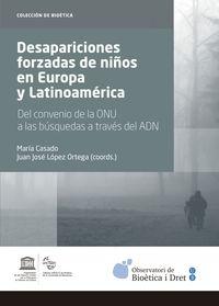 Desapariciones Forzadas De Niños En Europa Y Latinoamerica - Del Convenio De La Onu A Las Busquedas A Traves Del Adn - Juan Lopez Ortega