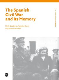 Spanish Civil War And Its Memory, The - Molly Goodkind