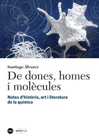 DE DONES, HOMES I MOLECULES - NOTES D'HISTORIA, ART I LITERATURA DE LA QUIMICA