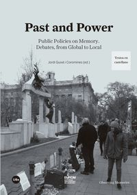 PAST AND POWER - PUBLIC POLICIES ON MEMORY - DEBATES, FROM GLOBAL TO LOCAL