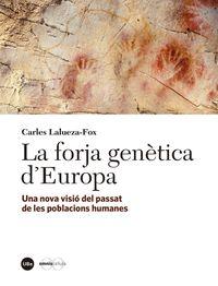 FORJA GENETICA D'EUROPA, LA - UNA NOVA VISIO DEL PASSAT DE LES POBLACIONS HUMANES