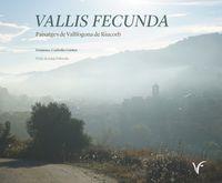 VALLIS FECUNDA - PAISATGES DE VALLFOGONA DE RIUCORB